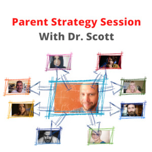 parent strategy session video chat with Dr Scott